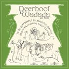 WADADA LEO SMITH Deerhoof & Wadada : To Be Surrounded By Beautiful, Curious, Breathing, Laughing Flesh Is Enough album cover