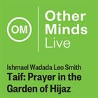 WADADA LEO SMITH Taif: Prayer in the Garden of Hijaz album cover
