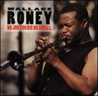 WALLACE RONEY No Job Too Big or Small album cover