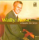 WALLY ROSE Whippin' the Keys album cover