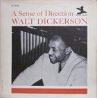 WALT DICKERSON A Sense Of Direction album cover