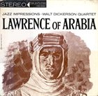 WALT DICKERSON Jazz Impressions Of Lawrence Of Arabia (aka Vibes In Motion) album cover