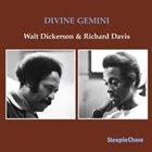 WALT DICKERSON Walt Dickerson & Richard Davis : Divine Gemini album cover