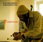 WALT DICKERSON Walt Dickerson & Richard Davis : Tenderness album cover