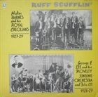 WALTER BARNES Walter Barnes And His Royal Creolians / George E. Lee And His Novelty Singing Orchestra : 1927-29 Ruff Scufflin' 1928-29 album cover