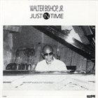 WALTER BISHOP JR Just in Time album cover