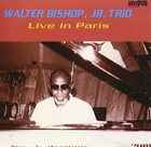 WALTER BISHOP JR Live In Paris album cover