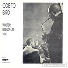 WALTER BISHOP JR Ode to Bird album cover