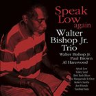 WALTER BISHOP JR Speak Low Again album cover