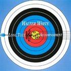 WALTER WHITE Long-Tone Accompaniment album cover