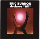 WAR Eric Burdon Declares