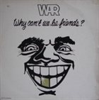 WAR Why Can't We Be Friends? album cover