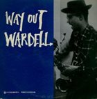 WARDELL GRAY Way Out Wardell (aka Shades of Gray aka Wardell Gray Plus Erroll Garner) album cover