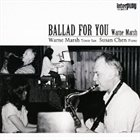 WARNE MARSH Ballad for You (with Susan Chen) album cover