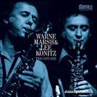 WARNE MARSH Warne Marsh & Lee Konitz - Two Not One album cover