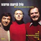 WARNE MARSH Warne Marsh Trio : The Unissued Copenhagen Studio Recordings album cover