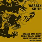 WARREN SMITH Dragon Dave Meets Prince Black Knight From The Darkside Of The Moon album cover