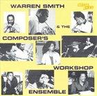WARREN SMITH Warren Smith & The Composer's Workshop Ensemble album cover