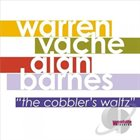 WARREN VACHÉ Warren Vache & Alan Barnes : Cobbler's Waltz album cover