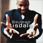 WAYMAN TISDALE Face To Face album cover