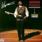 WAYMAN TISDALE Power Forward album cover