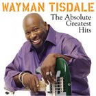 WAYMAN TISDALE The Absolute Greatest Hits album cover