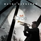 WAYNE BERGERON Full Circle album cover