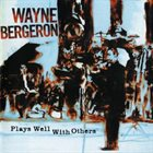 WAYNE BERGERON Plays Well With Others album cover