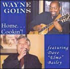 WAYNE GOINS Home... Cookin'! album cover