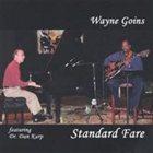 WAYNE GOINS Standard Fare album cover
