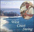 WAYNE GOINS West Coast Swing album cover