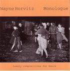 WAYNE HORVITZ Monologue: 20 Compositions for Dance album cover