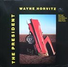 WAYNE HORVITZ The President album cover