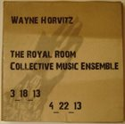 WAYNE HORVITZ The Royal Room Collective Music Ensemble album cover
