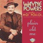 WAYNE POWERS Plain Old Me album cover