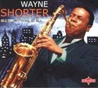 WAYNE SHORTER All or Nothing at All album cover