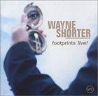 WAYNE SHORTER Footprints Live! album cover