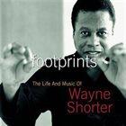 WAYNE SHORTER Footprints: The Life and Music of Wayne Shorter album cover