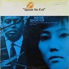 WAYNE SHORTER Speak No Evil album cover