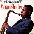 WAYNE SHORTER Wayning Moments album cover