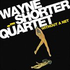 WAYNE SHORTER Without a Net album cover