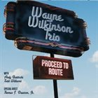 WAYNE WILKINSON Proceed to Route album cover