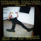 WEASEL WALTER End Of An Error album cover