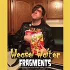 WEASEL WALTER Fragments album cover