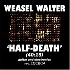 WEASEL WALTER Half-Death album cover