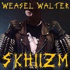 WEASEL WALTER Skhiizm album cover