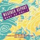 WEATHER REPORT Best Of, Volume 1 album cover