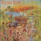 WEATHER REPORT Black Market album cover