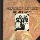 WEATHER REPORT Die 70er Jahre album cover
