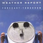 WEATHER REPORT Forecast: Tomorrow album cover